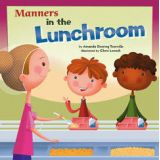 Best Behaviour Books Series - Manners in the Lunchroom