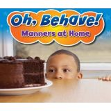 Oh, Behave! - Manners at Home