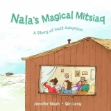 Nala's Magical Mitsiaq (Inuit Adoption)