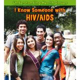 Understanding Health Issues Series - I Know Someone with HIV/ AIDS