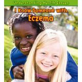 Understanding Health Issues Series - I Know Someone with Eczema