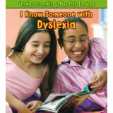 Understanding Health Issues Series - I Know Someone with Dyslexia