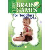 125 Brain Games for Toddlers and Two's