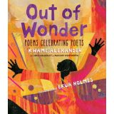 Out Of Wonder - Poems Celebrating Poets