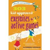 303 Kid Approved Excercises and Active Games