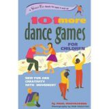 103 Games Series - 101 More Dance Games for Children