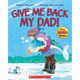 Robert Munsch - Paperback Book - Give Me Back My Dad