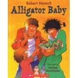 Robert Munsch - Paperback Book - Alligator Baby