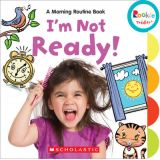 I'm Not Ready!: A Morning Routine Book
