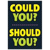 Could You? Should You?
