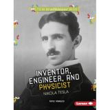 STEM Trailblazer Bios: Inventor, Engineer, and Physicist Nikola Tesla