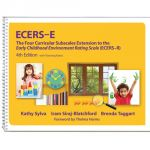 ECERS-E: The Four Curricular Subscales Extension to the Early Childhood Environment Rating Scale (ECERS-R), 4th Edition with Planning Notes