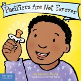 Best Behavior® Board Book: Pacifiers Are Not Forever