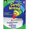Getting to the Core of Writing, Grade 6