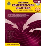 Targeting Comprehension Strategies for the Common Core, Grade 8