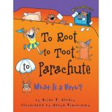 Words Are CATegorical®, To Root, To Toot, To Parachute: What Is a Verb?