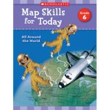 Map Skills for Today: All Around the World, Grade 6
