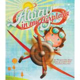 Margaret Wise Brown Pictures Books, Away in My Airplane