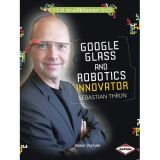 STEM Trailblazer Bios: Google Glass and Robotics Innovator Sebastian Thrun