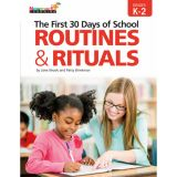 The First 30 Days of School: Routines & Rituals, Grades K-2