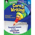Getting to the Core of Writing, Grade 5