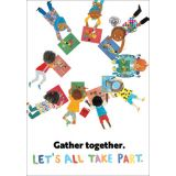 Gather Together. Let's all take part. Poster