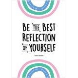Be the best reflection of yourself Poster