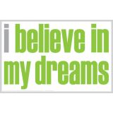 Believe Dreams Magnet