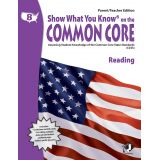 Show What You Know® on the Common Core Parent/Teacher Edition: Reading, Grade 8