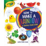 How to Make a Rainbow: A Crayola® Color Story