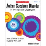 Autism Spectrum Disorder in the Inclusive Classroom