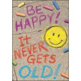 Be Happy! It Never Gets Old ARGUS® Poster