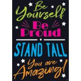 Be Yourself, Be Proud, Stand Tall, You are Amazing! ARGUS® Poster