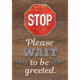 Stop Please Wait to be Greeted Positive Poster