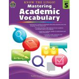 Know the Lingo! Mastering Academic Vocabulary, Grade 5