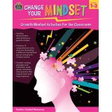 Change Your Mindset: Growth Mindset Activities for the Classroom, Grades 1–2