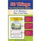 50 Things You Should Know About U.S. History: The Civil War