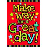 Make way for a great day!