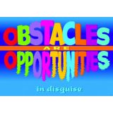 Obstacles are opportunities…