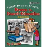 I Want to Go to School!: Brown v. Board of Education