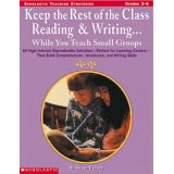 Keep the Rest of the Class Reading & Writing...While You Teach Small Groups