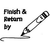 Finish & Return By... Rubber Stamp