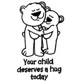 Your child deserves a hug today Rubber Stamp