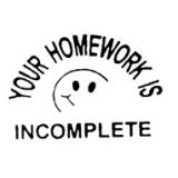 Your Homework Is Incomplete Rubber Stamp