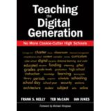Teaching the Digital Generation (No More Cookie-Cutter High Schools)