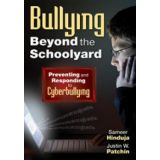 Bullying Beyond the Schoolyard (Preventing and Responding to Cyberbullying)