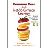 Common Core for the Not-So-Common Learner, Grades K-5 - English Language Arts Strategies