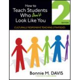 How to Teach Students Who Don't Look Like You - Culturally Responsive Teaching Strategies - Second Edition