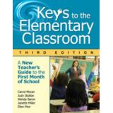 Keys to the Elementary Classroom: A New Teacher's Guide to the First Month of School, Third Edition