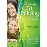 Understanding Girl Bullying and What to Do About It:  Strategies to Help Heal the Divide